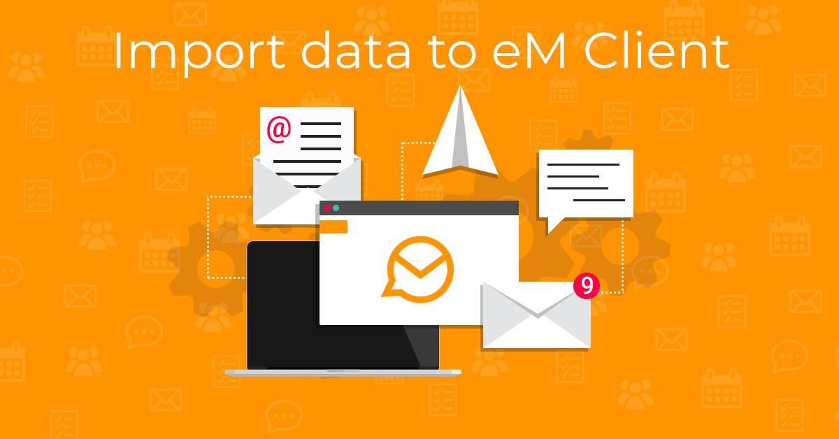 Import Data to eM Client