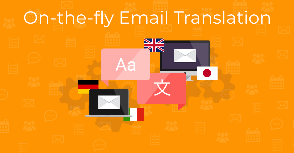 On-the-fly email translation